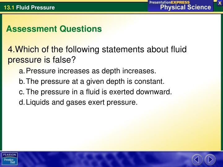 Which of the following statements about fluid pressure is false?