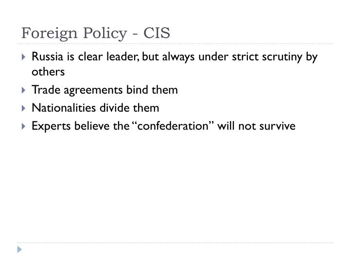 Foreign Policy - CIS