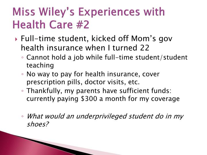 Miss Wiley's Experiences with Health Care #2