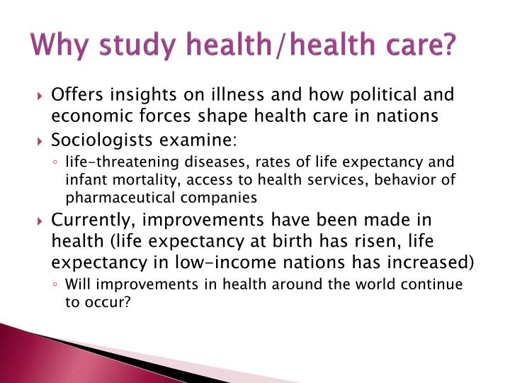 Why study health/health care?