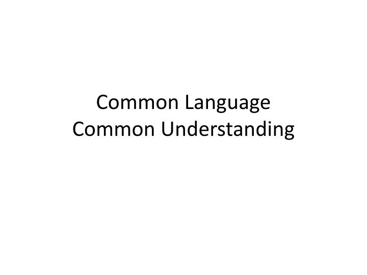 Common language common understanding
