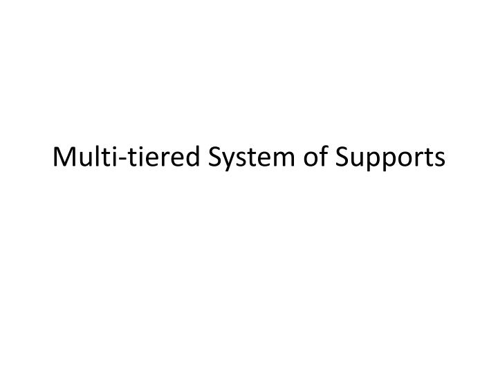 Multi-tiered System of Supports