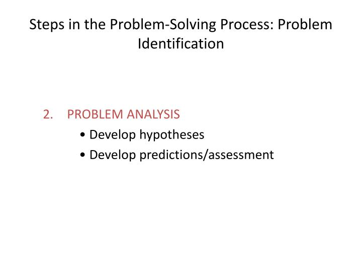 Steps in the Problem-Solving Process: Problem Identification