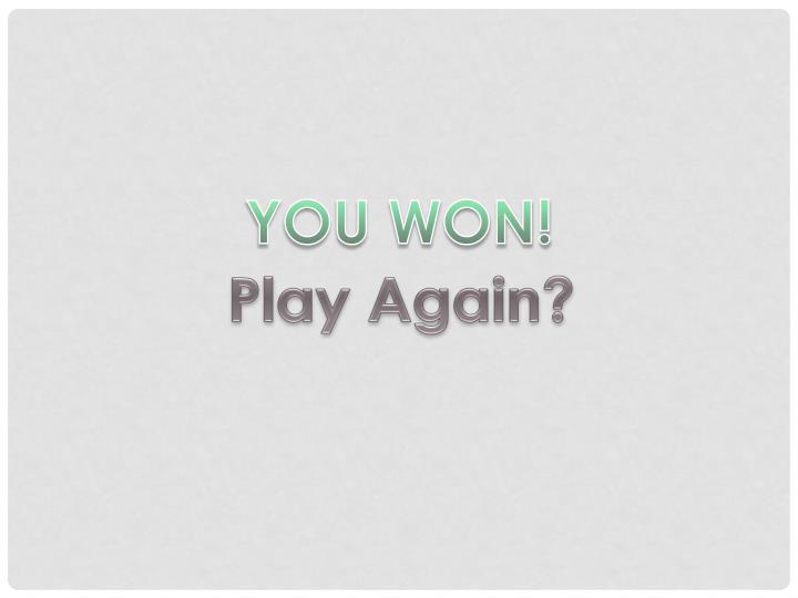 YOU WON!