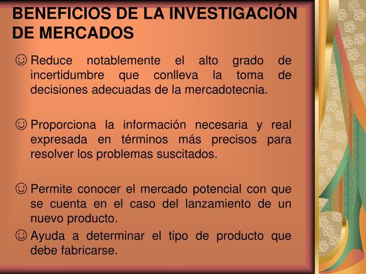 BENEFICIOS DE LA INVESTIGACIÓN DE MERCADOS