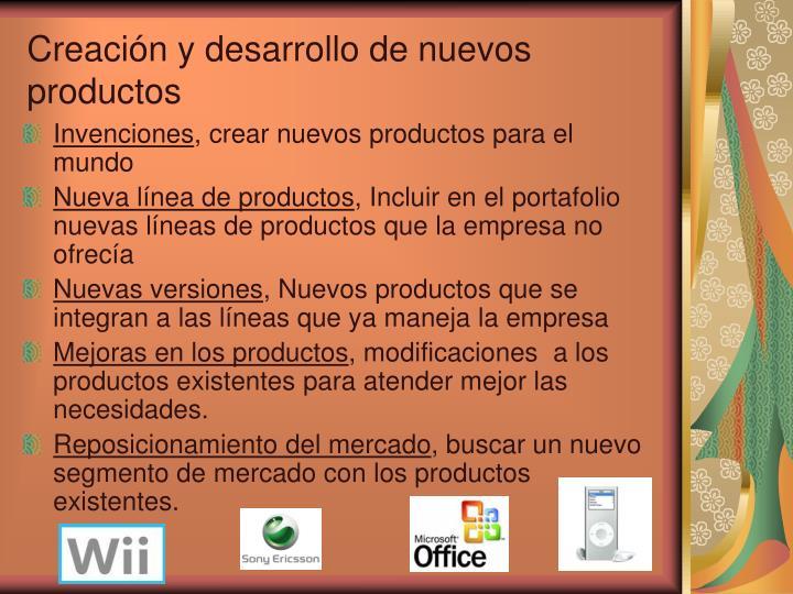 Creación y desarrollo de nuevos productos