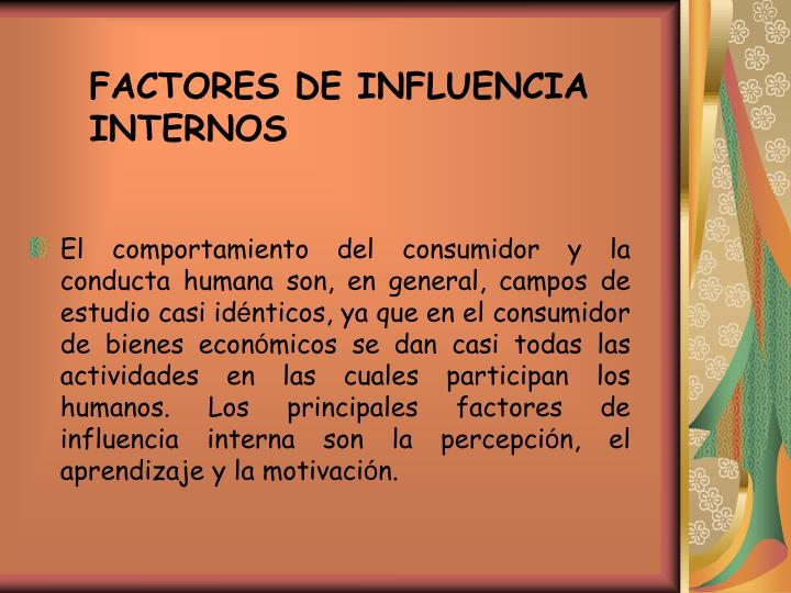 FACTORES DE INFLUENCIA INTERNOS
