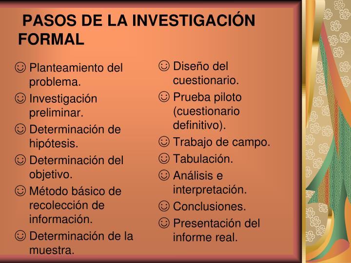 PASOS DE LA INVESTIGACIÓN FORMAL