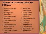 pasos de la investigaci n formal