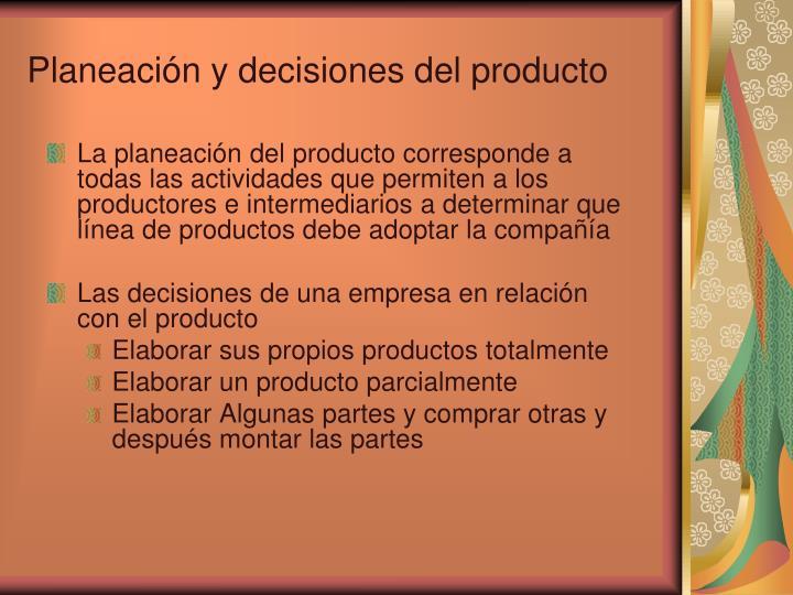 Planeación y decisiones del producto