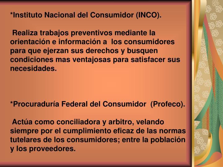 *Instituto Nacional del Consumidor (INCO).