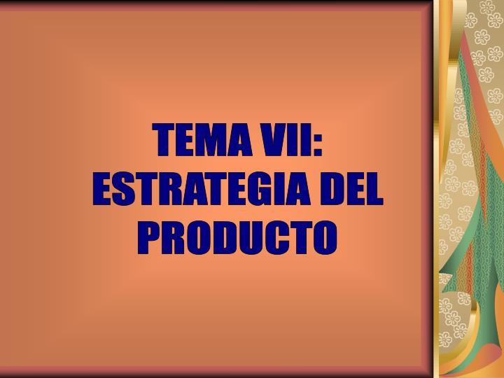 TEMA VII: