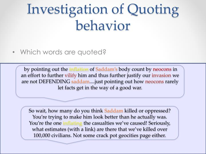 Investigation of Quoting behavior