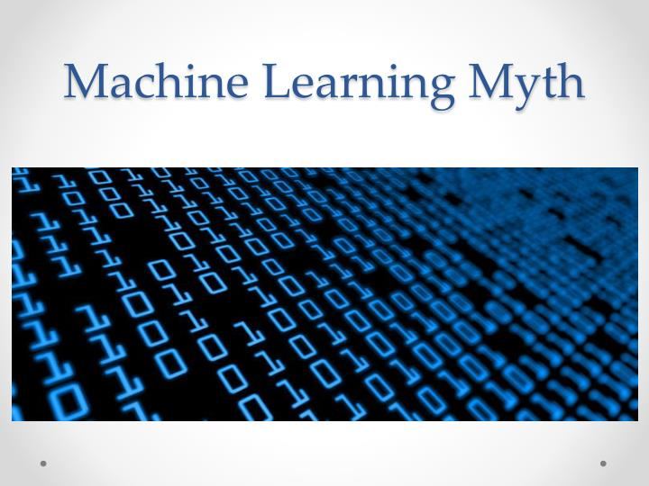 Machine Learning Myth