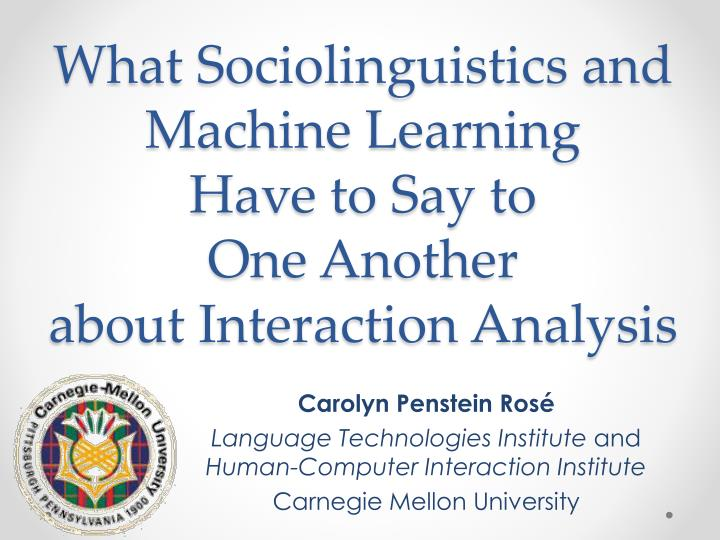 What sociolinguistics and machine learning have to say to one another about interaction analysis