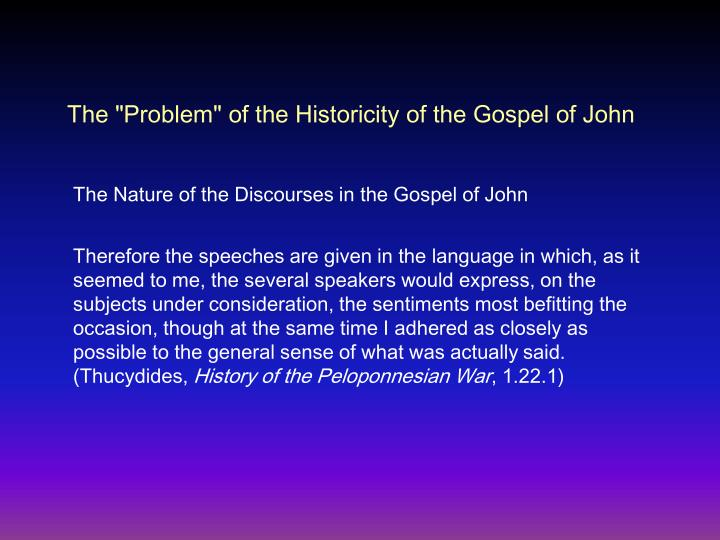"The ""Problem"" of the Historicity of the Gospel of John"