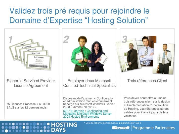 """Validez trois pré requis pour rejoindre le Domaine d'Expertise """"Hosting Solution"""""""