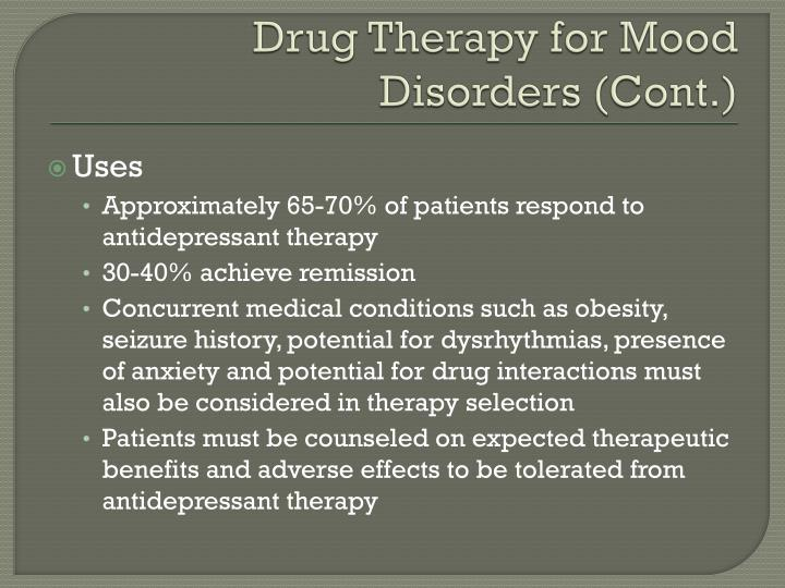 Drug Therapy for Mood Disorders (Cont.)