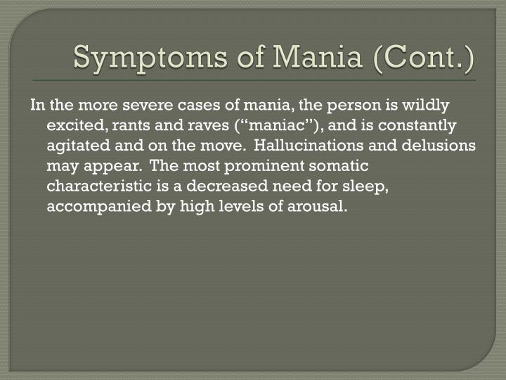 Symptoms of Mania (Cont.)