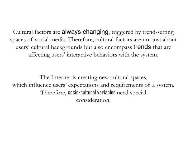 Cultural factors are