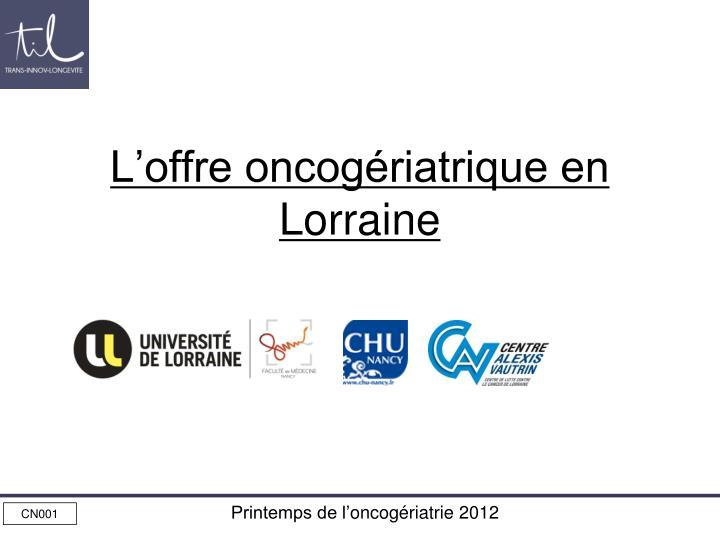 L'offre oncogériatrique en Lorraine
