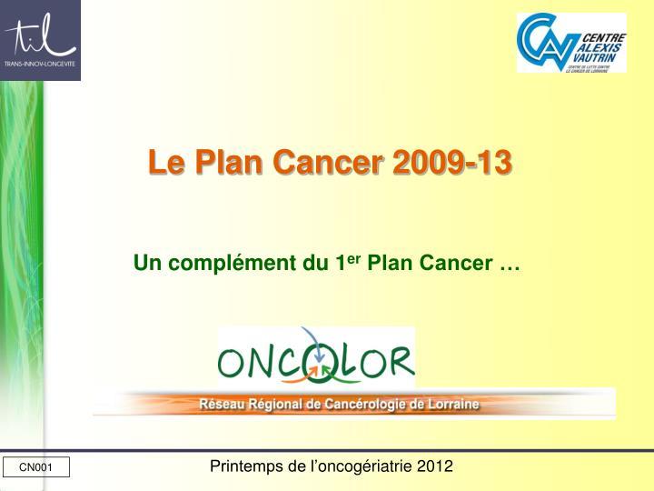 Le Plan Cancer 2009-13