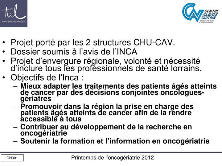 Projet porté par les 2 structures CHU-CAV.