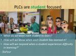 plcs are student focused2