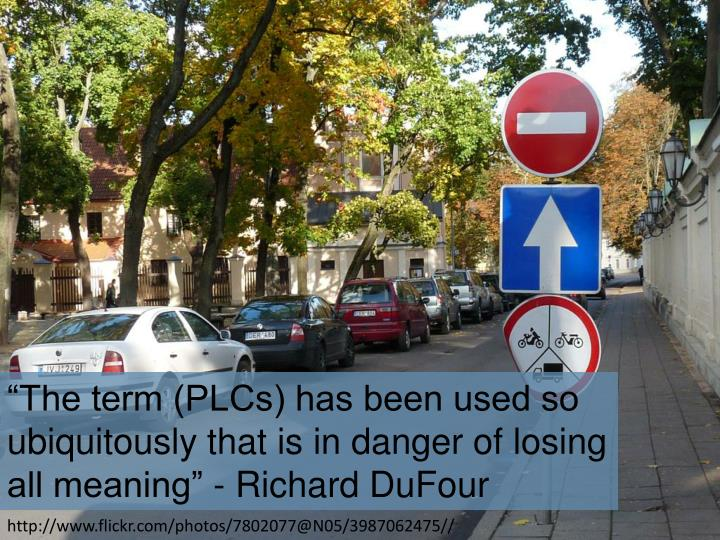 """The term (PLCs) has been used so ubiquitously that is in danger of losing all meaning"" - Richard"