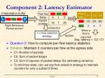 component 2 latency estimator