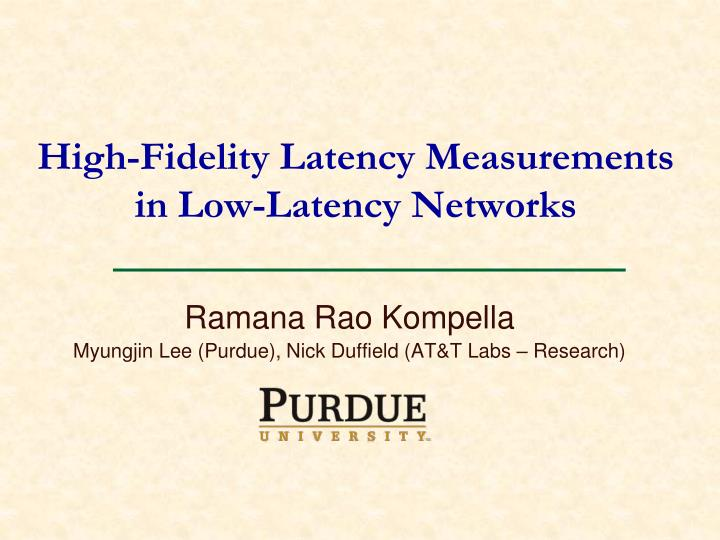 High fidelity latency measurements in low latency networks