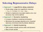 selecting representative delays