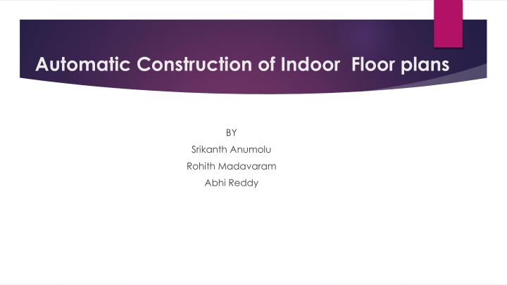 Automatic Construction of Indoor