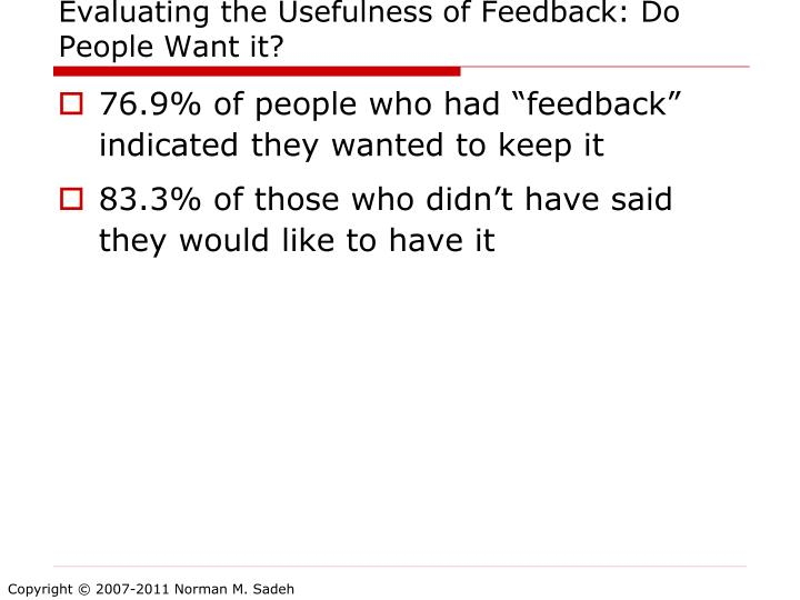 Evaluating the Usefulness of Feedback: Do People Want it?