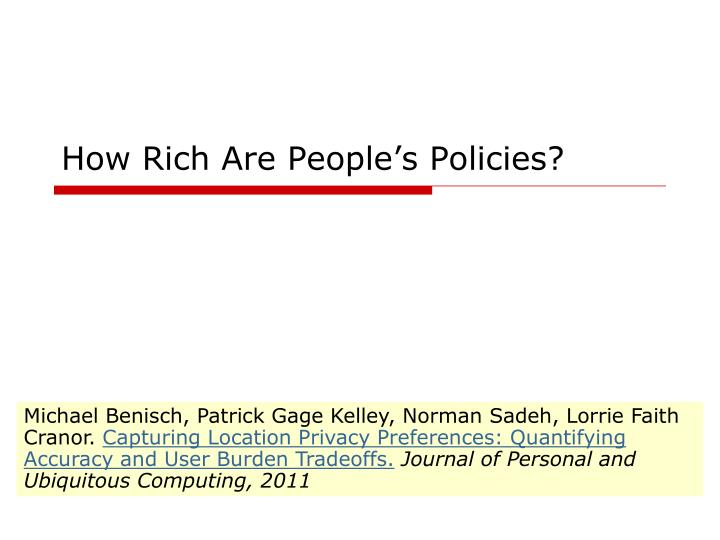 How Rich Are People's Policies?