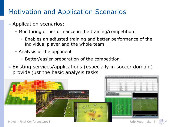 Motivation and application scenarios