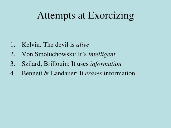 Attempts at Exorcizing