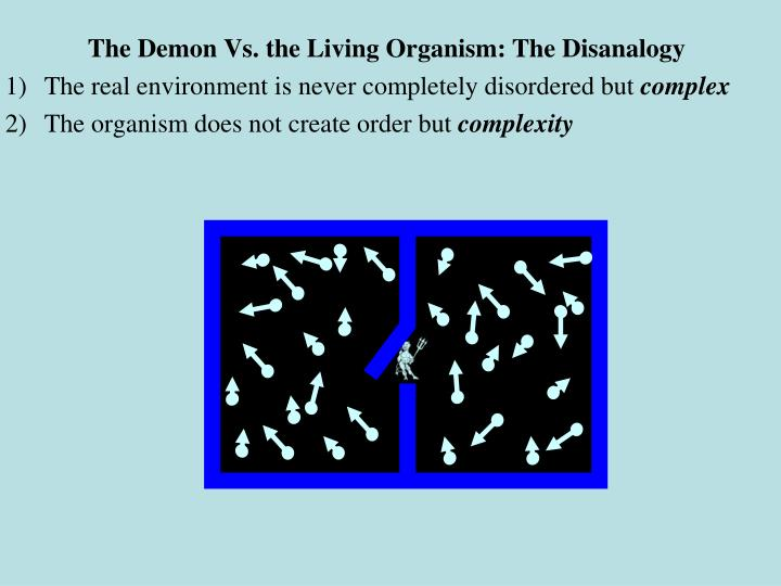 The Demon Vs. the Living Organism: The