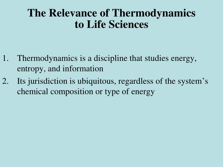 The Relevance of Thermodynamics