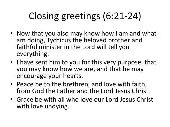 Closing greetings (6:21-24)