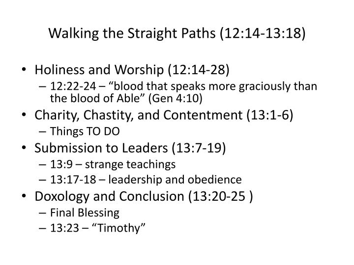 Walking the Straight Paths (12:14-13:18)