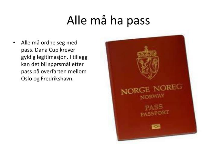 Alle må ha pass