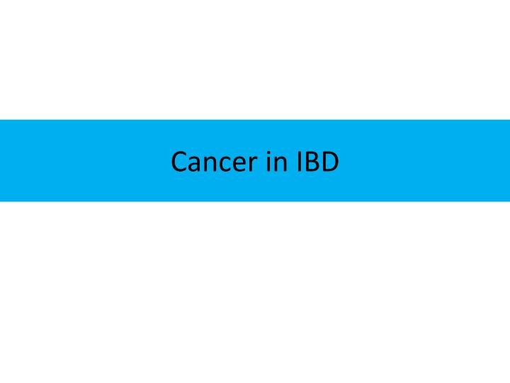Cancer in IBD