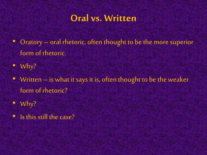 Oral vs. Written