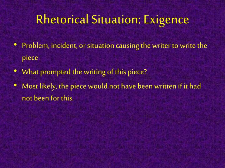 Rhetorical Situation: Exigence