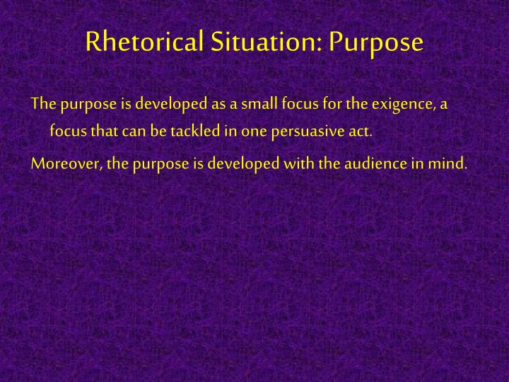 Rhetorical Situation: Purpose