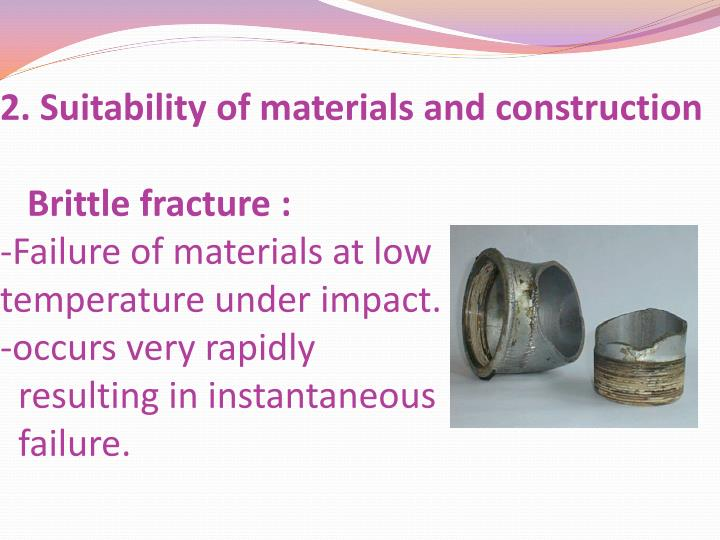 2. Suitability of materials and construction