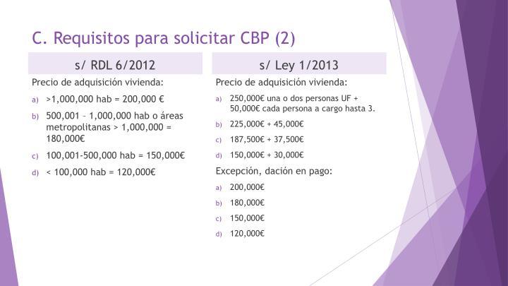 C. Requisitos para solicitar CBP