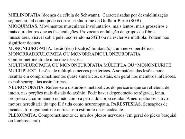 MIELINOPATIA (doença da célula de