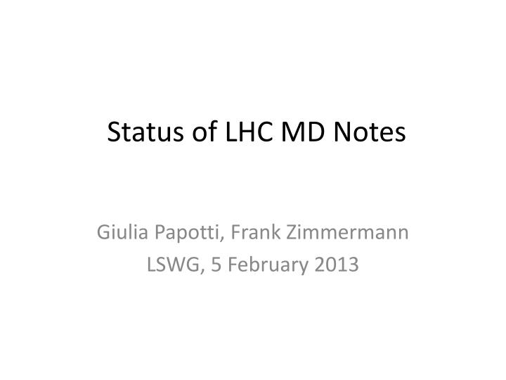 Status of LHC MD Notes